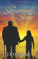 The Screaming Stone by J.P. Osterman (2013-04-10)