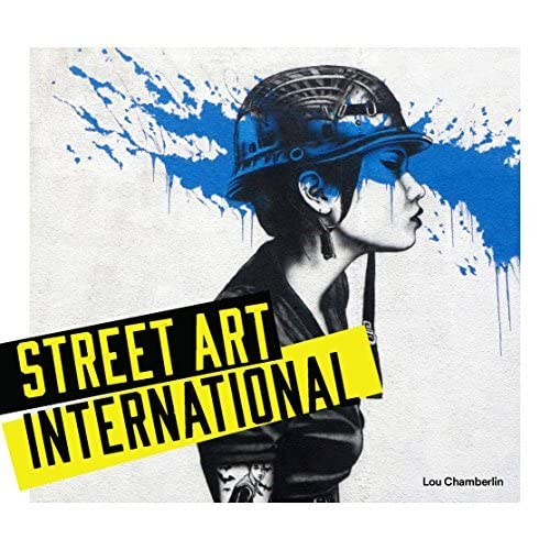 Street Art: International by Lou Chamberlain (2016-04-21)