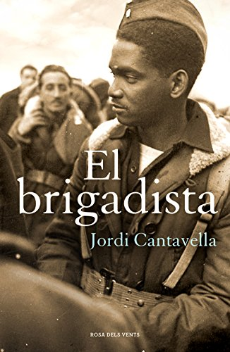 El brigadista (Catalan Edition) por Jordi Cantavella