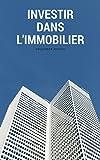 Telecharger Livres Investir dans l immobilier (PDF,EPUB,MOBI) gratuits en Francaise