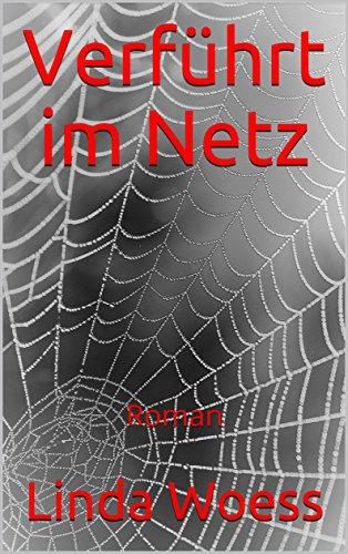 Buchseite und Rezensionen zu 'Verführt im Netz: Roman' von Linda Woess