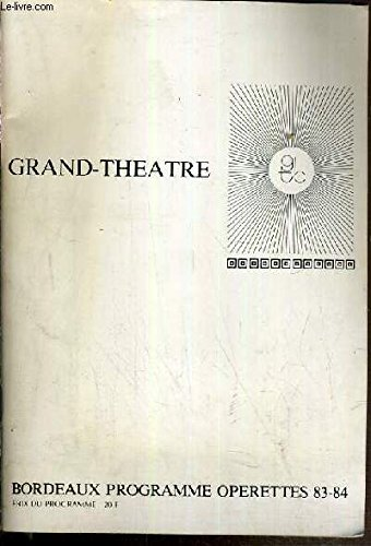 GRAND-THEATRE - BORDEAUX PROGRAMME OPERETTES 83-84
