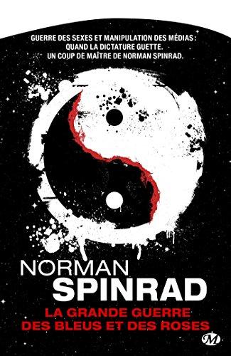 La Grande Guerre des bleus et des roses (Science-Fiction) par Norman Spinrad