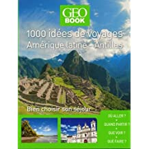 Geobook 1000 idées de voyages Amérique latine - Antilles