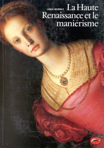 La Haute Renaissance et le Maniérisme