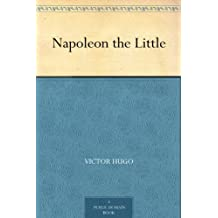 Napoleon the Little (English Edition)