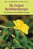 Die Original Bach-Blütentherapie: Das Kartenset zum einfachen Einstieg. Mit 50 Karten