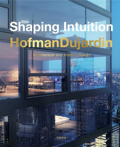 Shaping Intuition: Architecture and Interior Design by Hofmandujardin