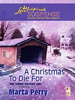A Christmas To Die For (The Three Sisters Inn) von [Perry, Marta]