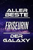 Aller Beste Friseurin Der Galaxy: DIN A5 • 120 Linierte Seiten • Block • Kalender • Schönes Notizbuch • Notizblock • Block • Terminkalender • ... • Abschiedsgeschenk • Arbeitskollegin