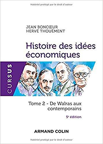 Histoire des ides conomiques - 5e d. - Tome 2 : De Walras aux contemporains