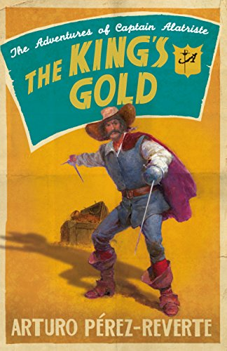 The King's Gold (The Adventures of Captain Alatriste) (English Edition) por Arturo Perez-Reverte