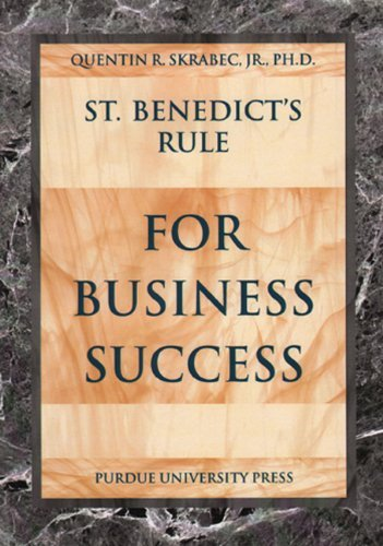 St. Benedict's Rule for Business Success by Quentin R Skrabec Jr (2005-02-22)