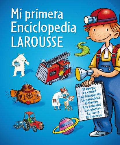 Mi primera Enciclopedia Larousse (Larousse - Infantil / Juvenil - Castellano - A Partir De 8 Años) por Aa.Vv.