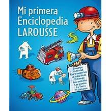 Mi Primer Larousse: Mi Primera Enciclopedia Larousse