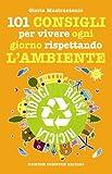 Image de 101 consigli per vivere ogni giorno rispettando l'ambiente