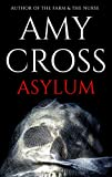 Asylum (The Complete Series) by Amy Cross