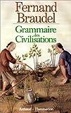 Grammaire des civilisations - Arthaud - 19/11/1992