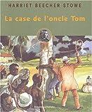 La Case de l'oncle Tom - Hachette Jeunesse - 03/04/2002