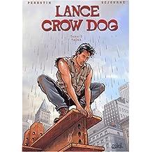 Lance Crow Dog, tome 5 : Taina