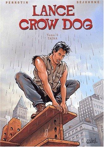 Lance Crow Dog, Tome 5 : Taïna