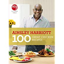 100 Great Chicken Recipes: My Kitchen Table