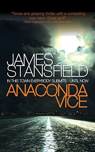 Anaconda Vice: A smart, fast paced thriller by [Stansfield, James]