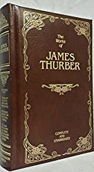 The works of James Thurber: Complete and unabridged