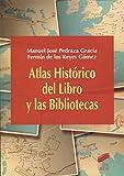 Atlas Histórico del Libro y las Bibliotecas (Atlas Históricos)
