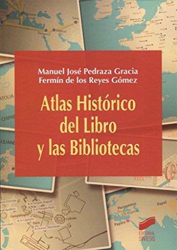 Atlas Histórico del Libro y las Bibliotecas (Atlas Históricos) por Manuel José/De los Reyes Gómez. Fermín Pedraza Gracia