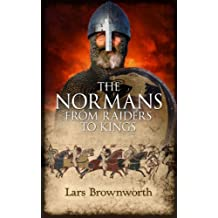 The Normans: From Raiders to Kings (English Edition)