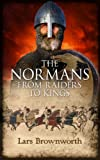 Front cover for the book The Normans: From Raiders to Kings by Lars Brownworth