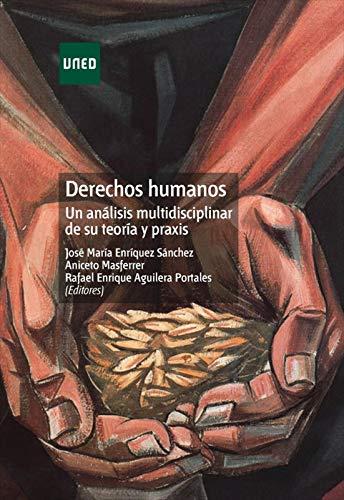 Derechos humanos. Un análisis multidisciplinar de su teoría y praxis