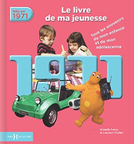 1971, le livre de ma jeunesse NE par Armelle LEROY
