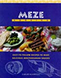 MEZE COOKING: EASY TO FOLLOW RECIPES TO MAKE DELICIOUS MEDITERRANEAN SNACKS