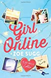 Girl Online: The First Novel by Zoella (Girl Online Book, Band 1)