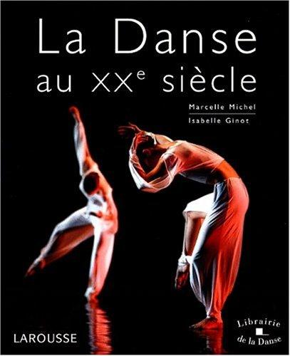 La Danse au XXe siècle par Marcelle Michel