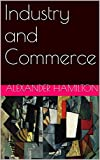 Industry and Commerce (With Active Table of Contents) (English Edition)