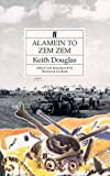 Alamein to Zem Zem: Written by Keith Douglas, 1992 Edition, (New edition) Publisher: Faber and Faber [Paperback]