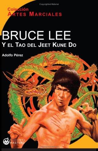 Bruce Lee Y El Tao Del Jeet Kune Do por Adolfo Perez