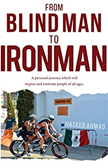 From Blind Man to Ironman by [Ahmad , Haseeb ]