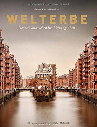 Bildband Welterbe: Deutschlands lebendige Vergangenheit. Alle UNESCO-Welterbestätten Deutschlands, von Architektur und Kultur zur Natur: Kölner Dom, Wieskirche und Wattenmeer