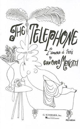 The Telephone: Or L'Amour a Trois Opera Buffa in 1 Act por Gian-Carlo Menotti