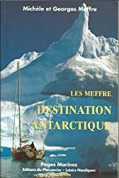 LES MEFFRE. Destination antarctique