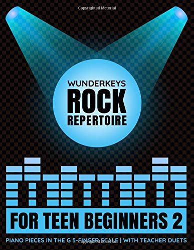 WunderKeys Rock Repertoire For Teen Beginners 2: Piano Pieces In The G 5-Finger Scale | With Teacher Duets - Rock Andrea