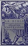 La Bible nouvellement translatée par Sébastien Castellion (1555)