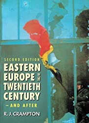 Eastern Europe in the Twentieth Century ?? And After by R. J. Crampton (1997-08-28)