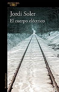 El cuerpo eléctrico par Jordi Soler