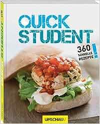 Quick Student: 360 schnelle Rezepte: Neuer Umschau Buchverlag