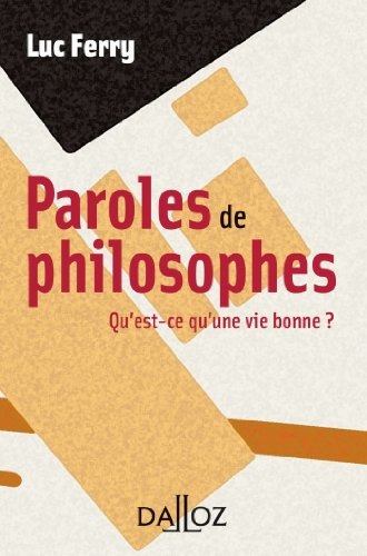 Paroles de philosophes. Qu'est-ce qu'une vie bonne ? (À savoir)